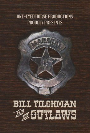 Bill Tilghman and the Outlaws (2019) Постер